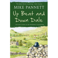 Up Beat and Down Dale: Life and Crimes in the Yorkshire Coun (BOK)