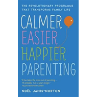 Calmer, Easier, Happier Parenting (BOK)