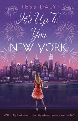 It's Up to You, New York: Will Holly Find Love in the City Where Dreams are Made? (BOK)