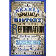 Nearly Infallible History of the Reformation (BOK)