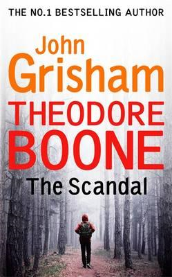 Theodore Boone: The Scandal (BOK)