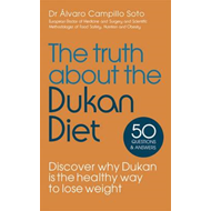 Truth About the Dukan Diet (BOK)