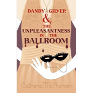 Dandy Gilver and the Unpleasantness in the Ballroom (BOK)