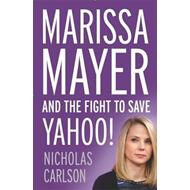 Marissa Mayer and the Fight to Save Yahoo! (BOK)