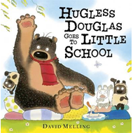 Hugless Douglas: Hugless Douglas Goes to Little School (BOK)