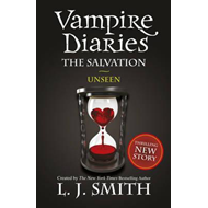 Vampire Diaries: The Salvation: Unseen (BOK)