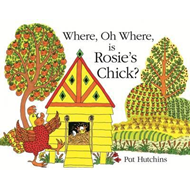 Where, Oh Where is Rosie's Chick? (BOK)