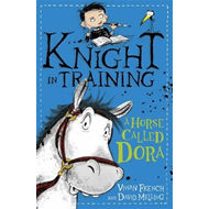 Knight in Training: A Horse Called Dora (BOK)