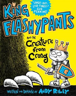 King Flashypants and the Creature From Crong (BOK)