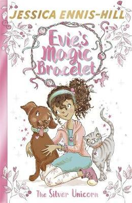 Evie's Magic Bracelet: The Silver Unicorn (BOK)