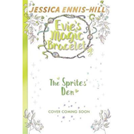 Evie's Magic Bracelet: The Sprites' Den (BOK)