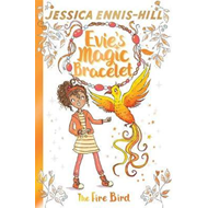 Evie's Magic Bracelet: The Fire Bird (BOK)