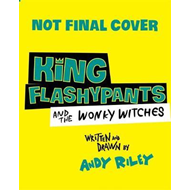 King Flashypants and the Boo-Hoo Witches (BOK)