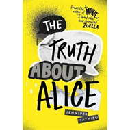 Truth About Alice - from the author of MOXIE (BOK)