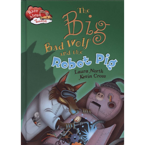 The Big Bad Wolf and the Robot Pig (BOK)