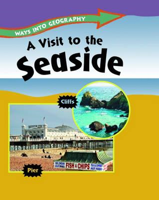Ways into Geography: A Visit to the Seaside (BOK)