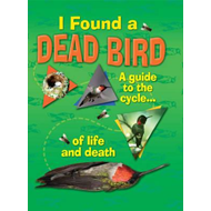 I Found a Dead Bird - A Guide to the Cycle of Life and Death (BOK)