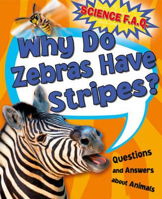 Why Do Zebras Have Stripes? Questions and Answers About Anim (BOK)