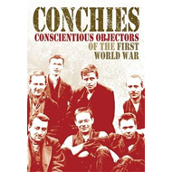 Conchies: Conscientious Objectors of the First World War (BOK)