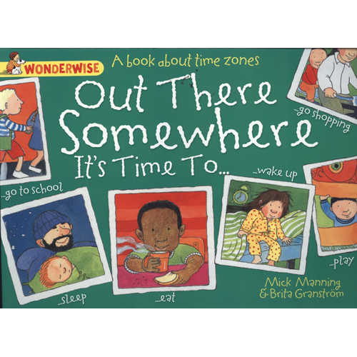 Out There Somewhere it's Time to: A Book About Time Zones (BOK)