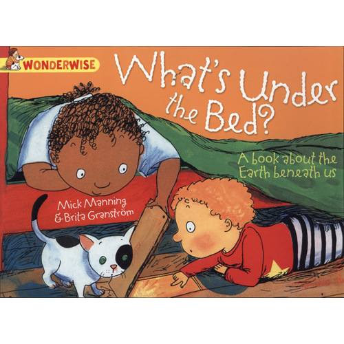 What's Under The Bed?: A book about the Earth beneath us (BOK)