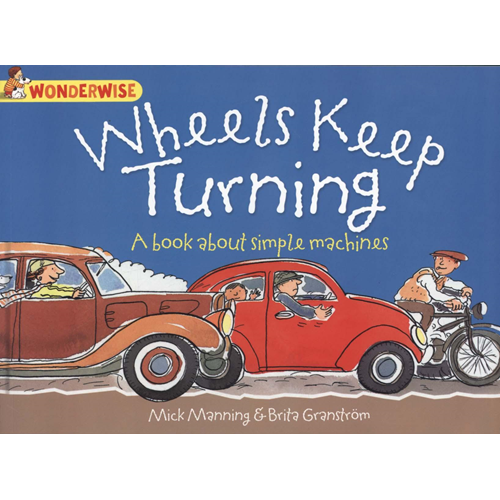 Wheels Keep Turning: a book about simple machines (BOK)