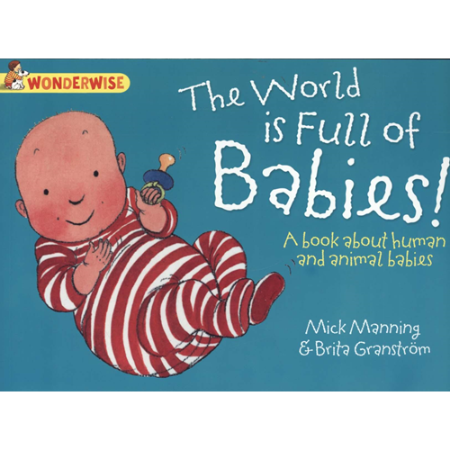 World is Full of Babies: A Book About Human and Animal Babie (BOK)