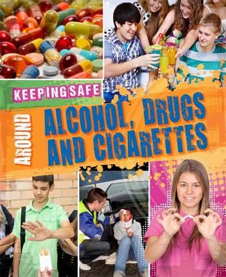 Keeping Safe: Around Alcohol, Drugs and Cigarettes (BOK)