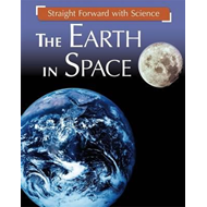 Straight Forward with Science: The Earth in Space (BOK)