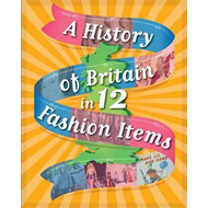 A History of Britain in 12... Fashion Items (BOK)