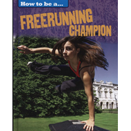 How to be a... Freerunning Champion (BOK)