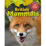 Nature in Your Neighbourhood: British Mammals (BOK)