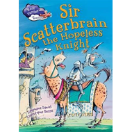 Race Further with Reading: Sir Scatterbrain the hopeless Kni (BOK)