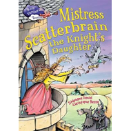 Mistress Scatterbrain the Knight's Daughter (BOK)
