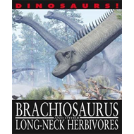 Brachiosaurus and Other Long-Necked Herbivores (BOK)