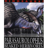 Parasaurolophyus and Other Duck-Billed and Beaked Herbivores (BOK)
