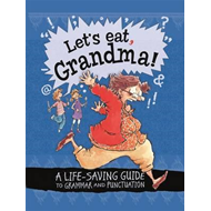 Let's Eat Grandma! A Life-Saving Guide to Grammar and Punctu (BOK)
