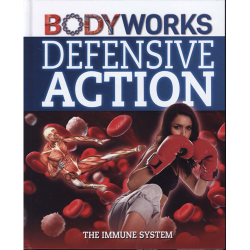 BodyWorks: Defensive Action: The Immune System (BOK)