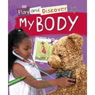 Play and Discover: My Body (BOK)