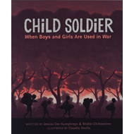 Child Soldier: When boys and girls are used in war (BOK)