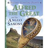Alfred the Great and the Anglo Saxons (BOK)
