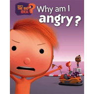 What's the Big Idea?: Why Am I Angry? (BOK)