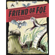 Friend or Foe? The Whole Truth About Animals That People Lov (BOK)