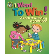 I Want to Win! A Book About Being a Good Sport (BOK)
