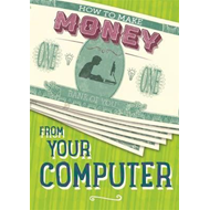 How to Make Money from Your Computer (BOK)