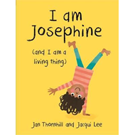 I am Josephine - And I am a Living Thing (BOK)