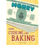 How to Make Money from Cooking and Baking (BOK)