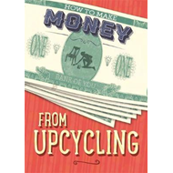 How to Make Money from Upcycling (BOK)