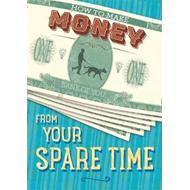 How to Make Money from Your Spare Time (BOK)