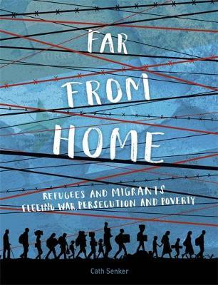 Far From Home: Refugees and migrants fleeing war, persecutio (BOK)
